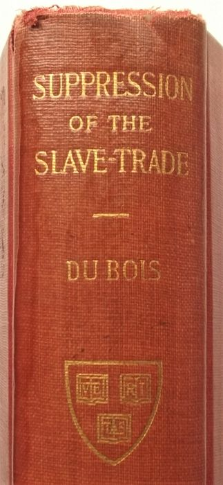 W.E. Burghardt du Bois  - Suppression of the Slave-Trade to the United States 1638-1870 - 1916