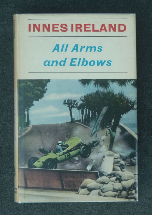 Books - Motor Sport - Innes Ireland - All Arms and Elbows - 1967