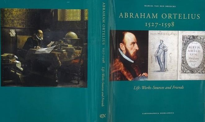 World; Abraham Ortelius (1527-1598) - Abraham Ortelius 1527-1598 Life, works, sources and friends - 1561-1580