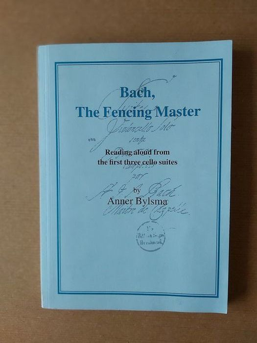 Signed, Anner Bylsma - Bach, The Fencing Master. Reading aloud from the first three cello suites - 1998