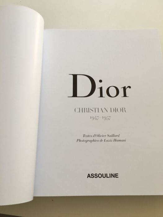 1a4e6640036 Olivier Saillard - Dior. Christian Dior 1947-1957. Catalogue Raisonné - 2016