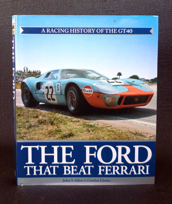 Boeken - The Ford That Beat Ferrari : A Racing History of the GT40 (authors signed) - 2005