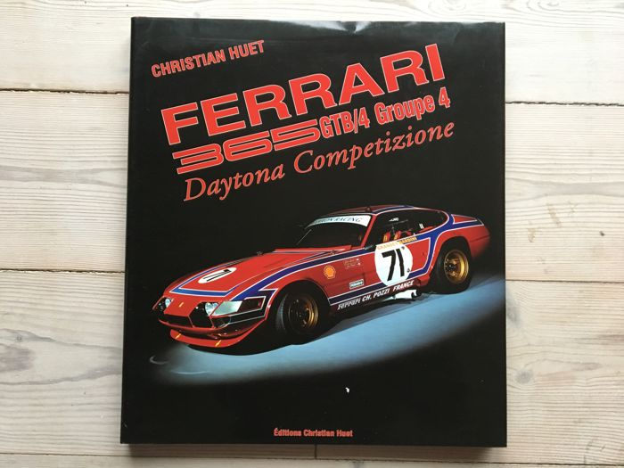 Books - Ferrari 365 GTB4 Daytona competizione by Christian Huet - 2004-2004 (1 items)