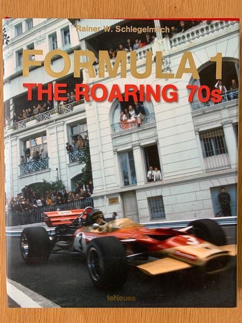 Schlegelmilch, Brooks, Hill - Formula 1  The Roaring 70's - 50 years