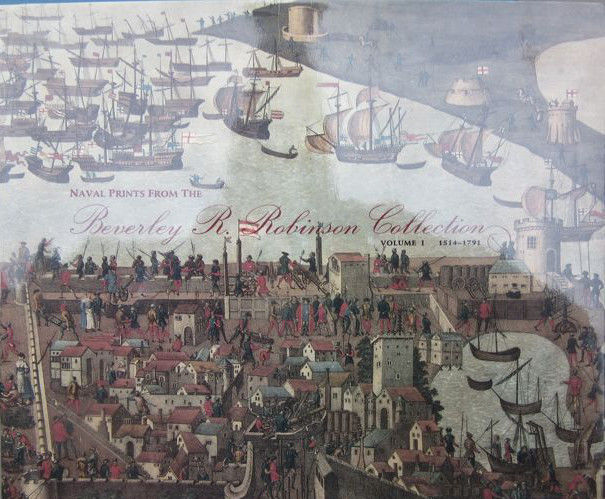 (United States Naval Academy Museum) -  1514 -1791 Naval prints from the Beverley R. Robinson collection - 1991