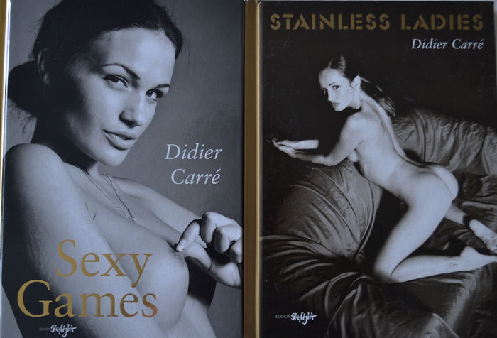 Didier Carré - Sexy Games / Stainless Ladies - 2005/2010