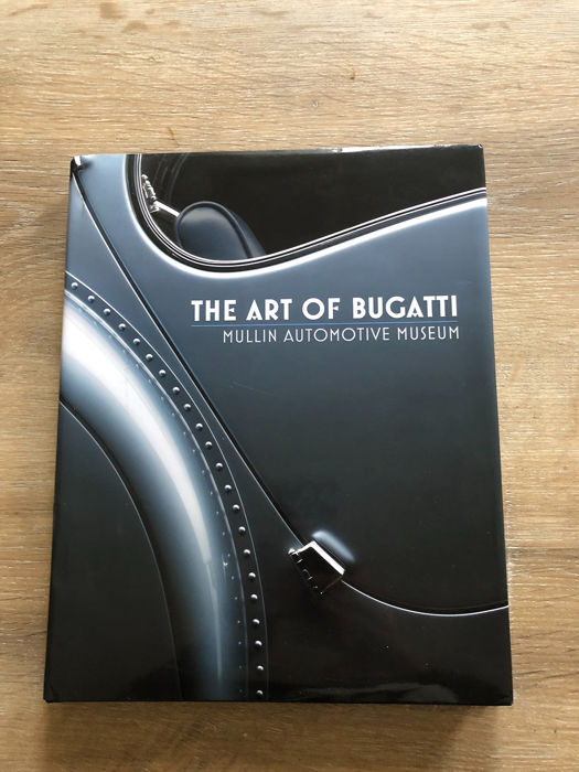 Libros - The Art of Bugatti - Mullin Automotive Museum - 2010