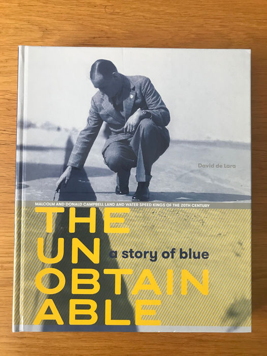 Libros - The Unobtainable the Story of Blue Donald Campbell Malcolm Campbell - 2014-2014