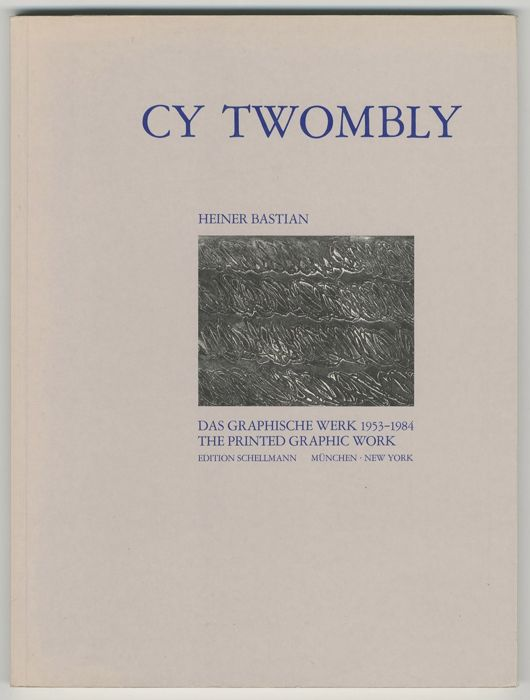 Cy Twombly / H. Bastian - A catalogue raisonné of the printed graphic work - 1984