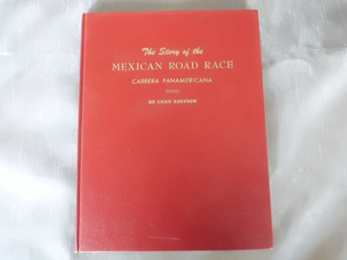 Carrera Panamericana, 1st edition 1950 ! - The Story of the Mexican Road Race, Border to Border. - - 1950