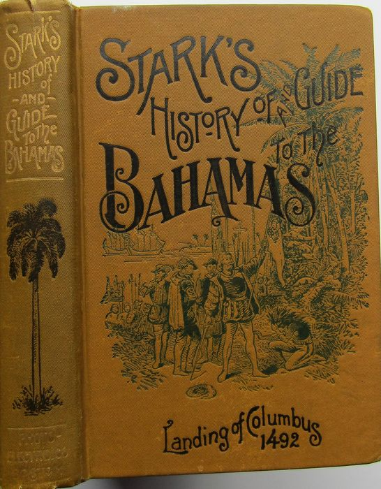 James H  Stark - Stark's History and Guide to the Bahama