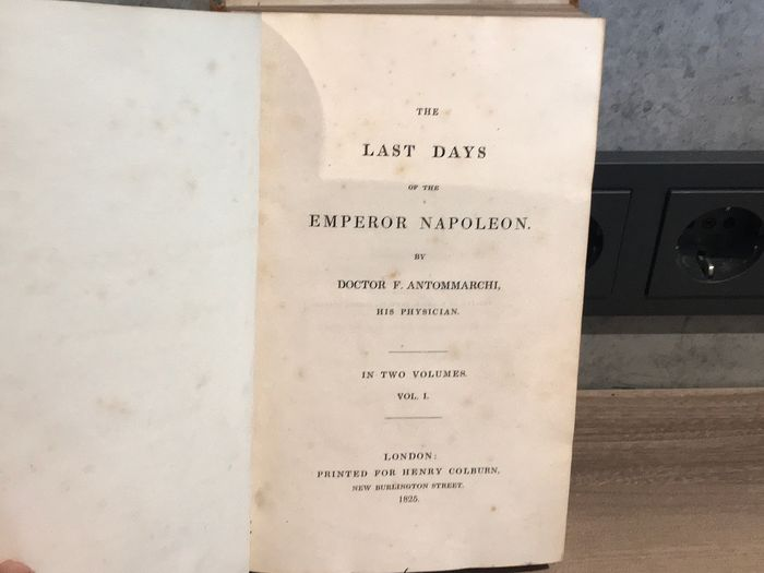 Doctor F. Antommarchi - The Last Days of Emperor Napoleon  - 1825