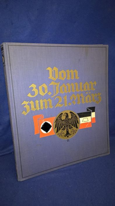 Germany - Book, From the 30th of January to the 21st of March. The days of the national survey. - 1933