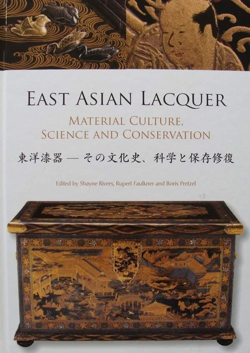 Book : East Asian Lacquer - Material Culture, Science and Conservation - Mint Condition - Asia - mixed