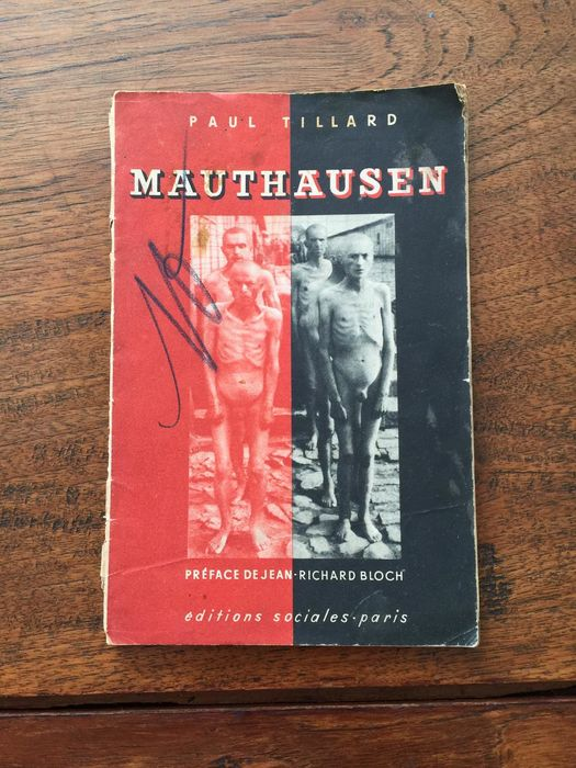 Germany - Weird autobiography Mauthausen Concentration Camp - Franz Ziereis - attrocities and horrors by Paul Tillard - holocaust - first print - 1945