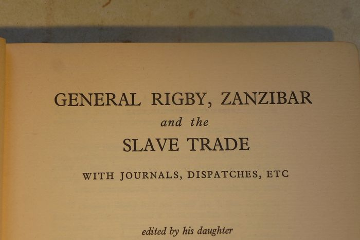 Charles E B Russell - General Rigby , Zanzibar and its slave trade with journals and dispatches etc - 1935