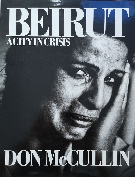 Don McCullin - BEIRUT a City in Crisis - 1983