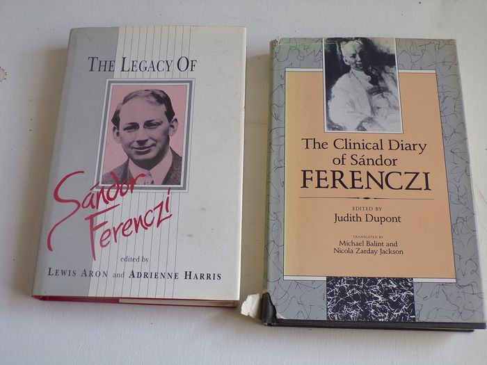 Sandor Ferenczi - The Legacy of Sandor Ferenczi & The Clinical diary of Sandor Ferenczi - 1988/1993