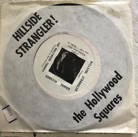 The Hollywood Squares - Hillside Strangler/ Hollywood Square - 45 rpm Single - 1978/1978