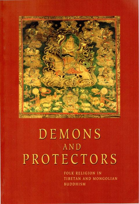Kelenyi, B[ed.] - Demons and Protectors Folk religion in Tibetan and Mongolian Buddhism - 2003