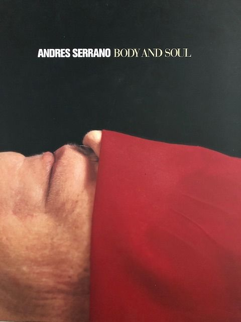 Andres Serrano - Body and Soul - 1995