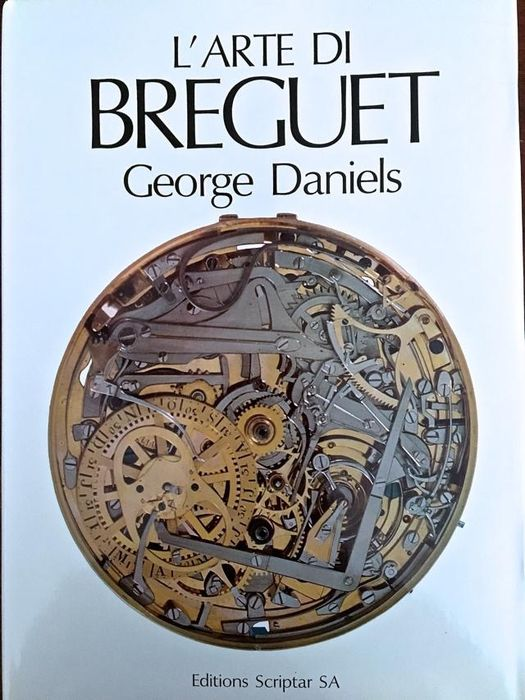 The Art of Breguet - George Daniels - Paper - Late 20th century
