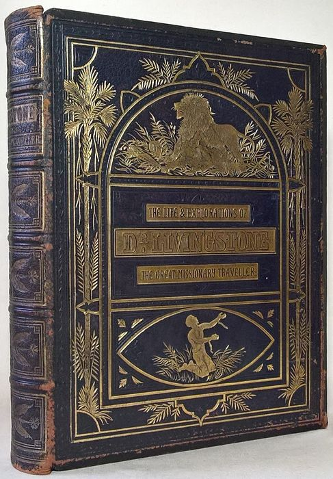 The Life And Explorations Of Dr Livingstone - 1878
