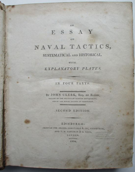 John Clerk - An Essay on Naval Tactics, Systematical and Historical with Explanatory Plates - 1804