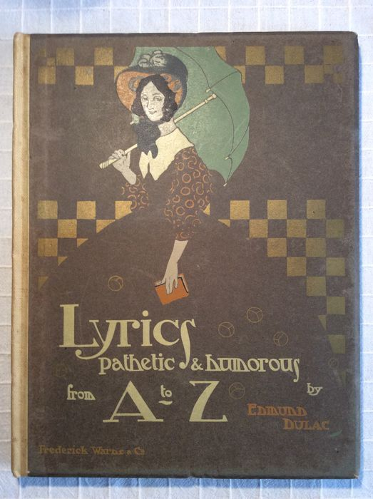 Edmund Dulac - Lyrics Pathetic & Humorous from A to Z , First edition / Frederick Warne & Co.,  London - 1908