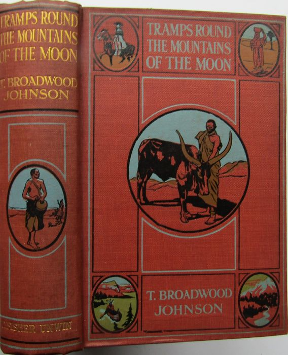 T. Broadwood Johnson  - Tramps Round The Mountains Of The Moon And Through The Back Gate Of The Congo State - 1912