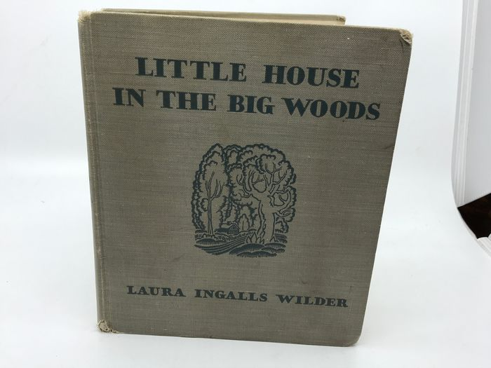 Laura Inglass Wilder - Little House in The Big Woods (first book in the Little House on the Prairie series) - 1932