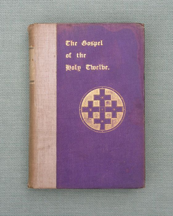 Anonymous - The Gospel of the Holy Twelve; known also as The Gospel of the Perfect Life; ... - 1900
