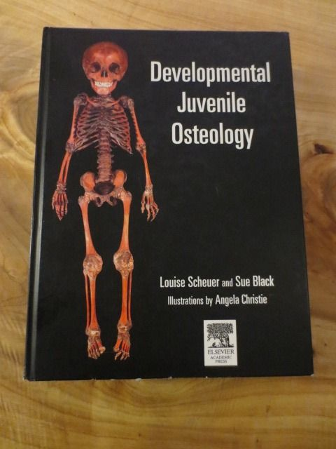 Louise Schreuder , Sue Black - Developmental Juvenile Osteology - 2000