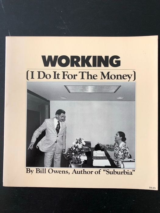 Bill Owens - WORKING. I Do It For The Money - 1977