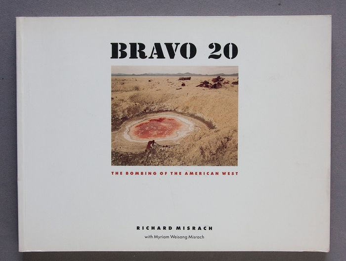 Richard Misrach - Bravo 20: The Bombing of the American West - 1990