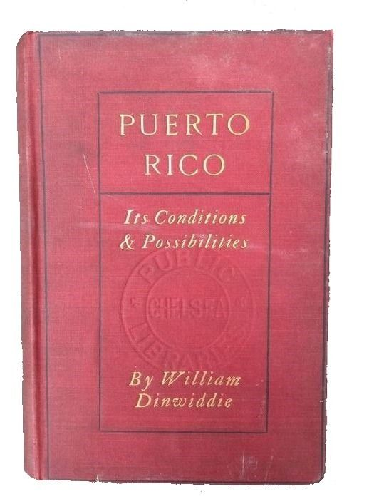 William Dinwiddie - Puerto Rico,  Its Conditions and Possibilities - 1899