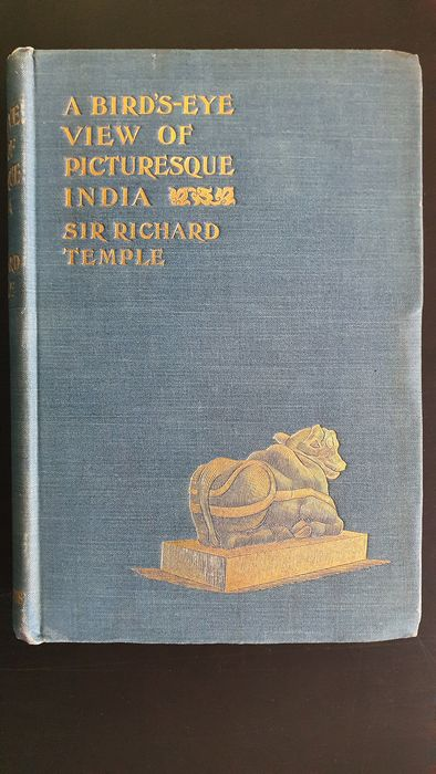 Sir Richard Temple - A Bird's-Eye View of Picturesque India - 1898