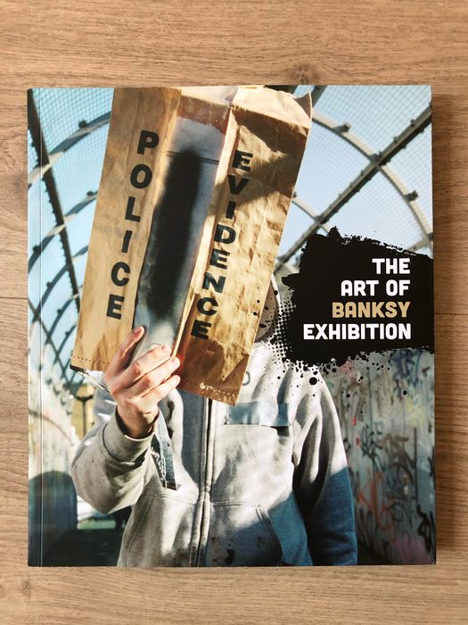 Banksy, Steve Lazarides - The Art Of Banksy Exhibition [Dutch Edition] - 2016