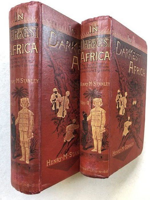Henry M. Stanley - In Darkest Africa Rescue and Retreat of Emin Governour of Equatoria - 1890