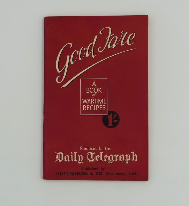 The Daily Telegraph - Good Fare: A Book of Wartime Recipes - 1941