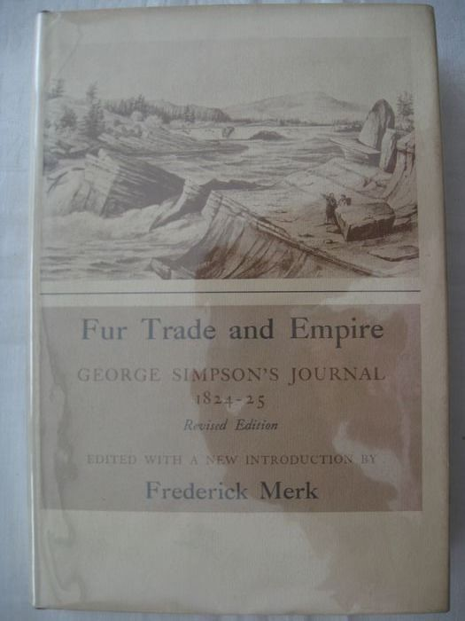 Frederick Merk & Hiram Martin Chittenden - Fur trade and Empire - 1968 [Met:]  The american Fur Trade of the Far West. - 1968/1976