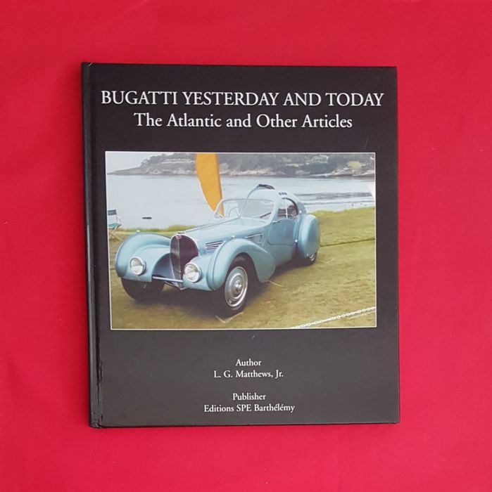 Livros - Bugatti Yesterday and Today, The Atlantic and Other Articles - Bugatti
