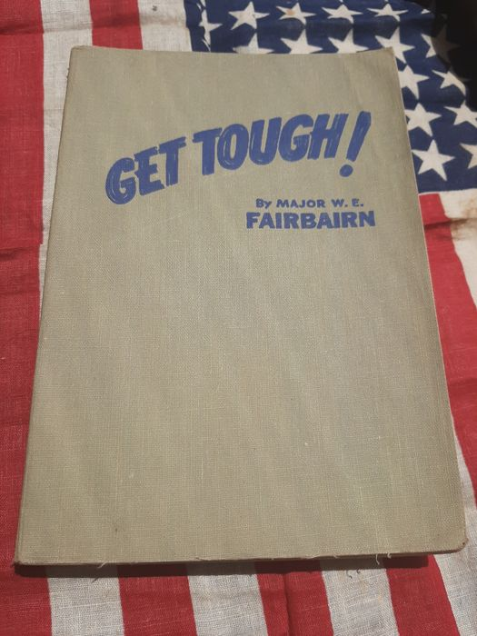 United Kingdom - Rare ''Get Tough''  MI6 - OSS Hand-to-Hand Fighting - Book by Capt W.E. Fairbairn - Special Forces - 1942