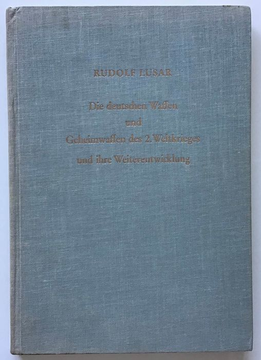 Germany - Wehrmacht - Book, The German weapons and secret weapons of the Second World War and their further development, 1st edition! - 1956