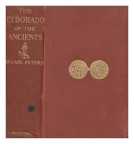 Dr Carl Peters - The Eldorado of the ancients - 1902