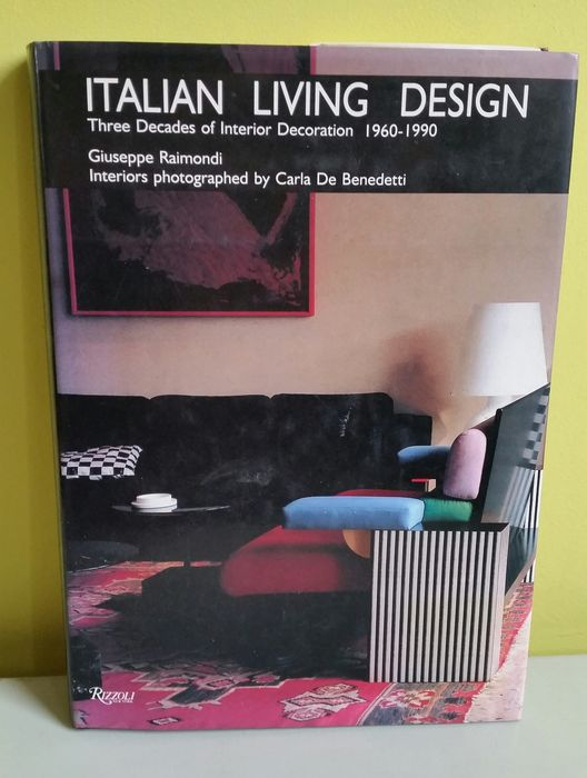 Guiseppe Raimondi - RIZOLLI New York - Livre - Italian Living Design / Three decades of Interior Decoretion / 1960-1990