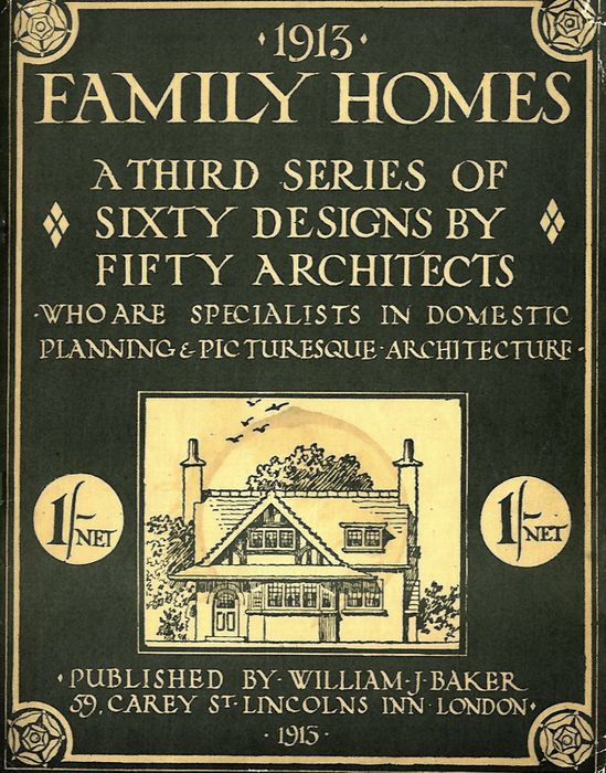 William J. Baker - 1913 Family Homes: a third series of sixty designs by fifty architects.... - 1913