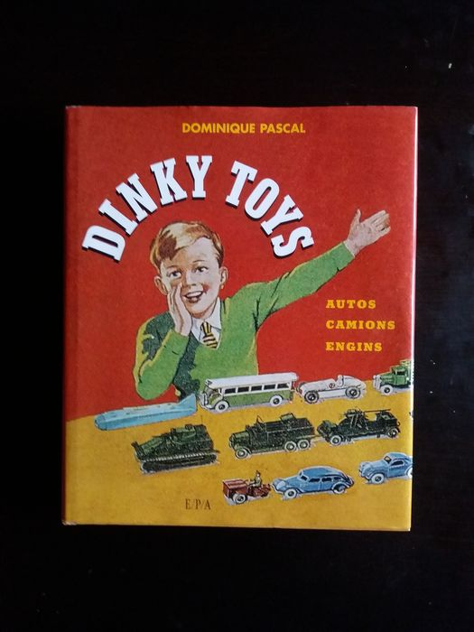 Dinky Toys - 1:43 - Dominique Pascal. Dinky Toys. Autos, Camions, Engins - COLOR BOOK