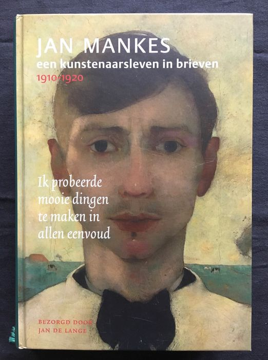 Jan de Lange (bez.) - Jan Mankes, een kunstenaarsleven in brieven - 2013