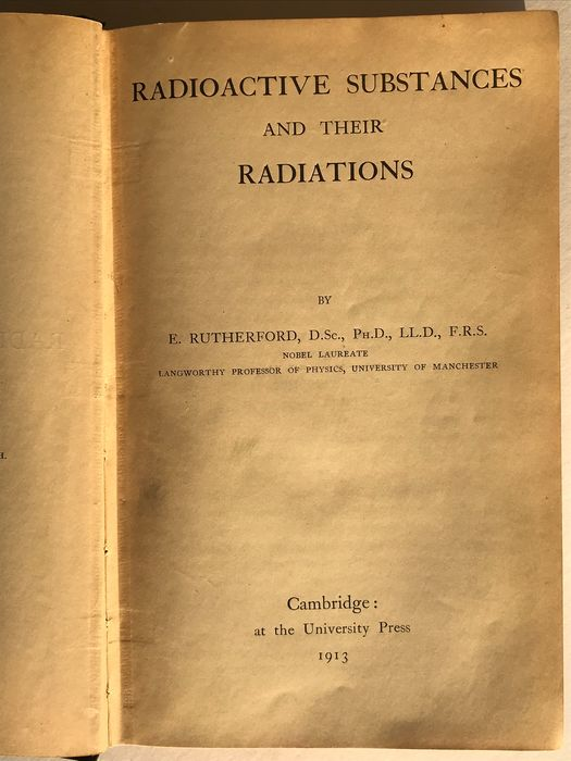 Ernest Rutherford - Radioactive Substances and their Radiations - 1913